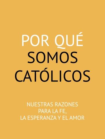 por que somos catolicos